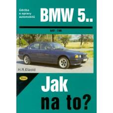 BMW 5.. • 9/87 - 7/95 • Jak na to? č. 30