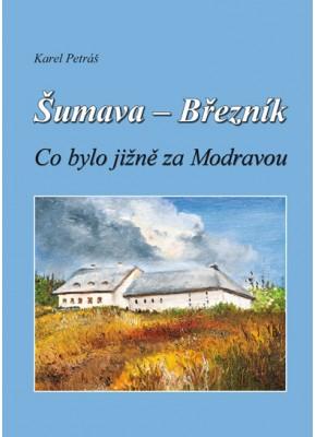 Šumava – Březník; Co bylo jižně za Modravou - 2. vydání