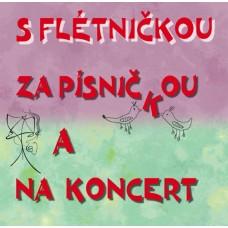 CD - S flétničkou za písničkou a na koncert