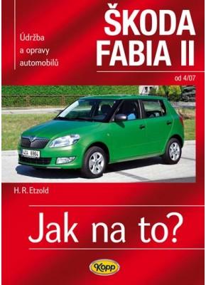 ŠKODA FABIA II • od 4/07 • Jak na to? č. 114