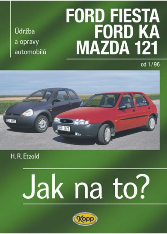 Ford Fiesta 1 96 2 02 Ford Ka Od 11 96 Jak Na To C 52