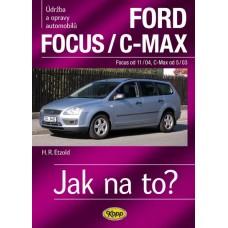 FORD FOCUS/C-MAX  • Focus od 11/04, C.Max od 5/03 • Jak na to? č. 97