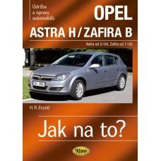OPEL ASTRA H/ZAFIRA B • Astra od 3/04 • Zafira od 7/05 • Jak na to? č. 99