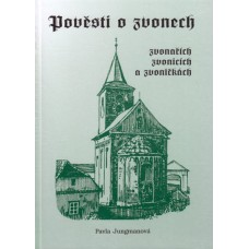 Pověsti o zvonech, zvonařích, zvonicích a zvoničkách - eKNIHA