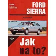 FORD SIERRA • 6/82 - 2/93 • Jak na to? č. 1