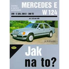 Mercedes Benz E (W124) • 1/85 - 6/95 • Jak na to? č. 57 • SLEVA •
