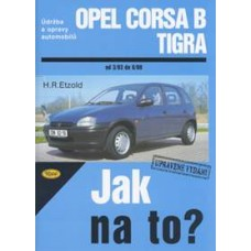 OPEL CORSA B/TIGRA • 3/93 - 8/00 • Jak na to? č. 23 ►SLEVA◄